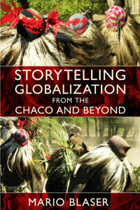 Storytelling Globalization from the Chaco and Beyond