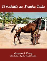 El Caballo de Nombre Duke/ A Horse Named Duke