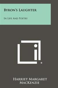Byron's Laughter: In Life and Poetry