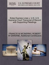 Estes Express Lines V. U.S. U.S. Supreme Court Transcript of Record with Supporting Pleadings