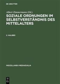 Soziale Ordnungen Im Selbstverstandnis Des Mittelalters. 2. Halbbd