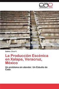 La Produccion Escenica En Xalapa, Veracruz, Mexico