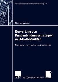 Bewertung Von Kundenbindungsstrategien in B-to-b-markten