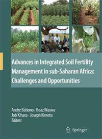 Advances in Integrated Soil Fertility Management in sub-Saharan Africa