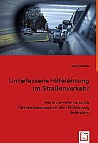 Unterlassene Hilfeleistung im Straßenverkehr