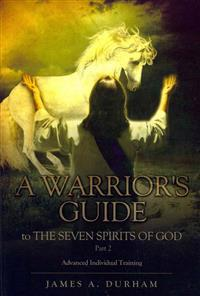 A Warrior's Guide to the Seven Spirits of God