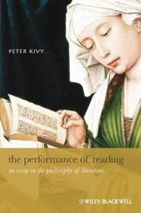The Performance of Reading: An Essay in the Philosophy of Literature