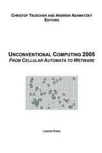 Proceedings of the 2005 Workshop on Unconventional Computing
