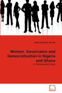 Women, Governance and Democratisation in Nigeria and Ghana