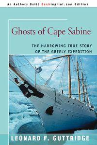 Ghosts of Cape Sabine:the Harrowing True