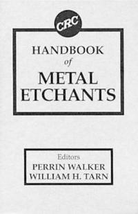 CRC Handbook of Metal Etchants