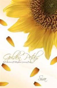 Golden Petals: A Collection of Rhythmic Literary Pieces