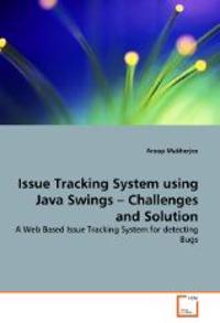 Issue Tracking System Using Java Swings - Challenges and Solution