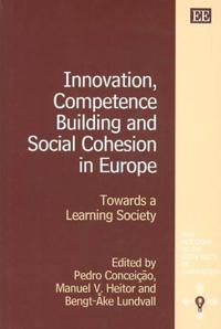 Innovation, Competence Building and Social Cohesion in Europe