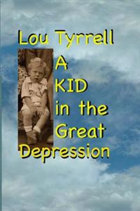A Kid in the Great Depression