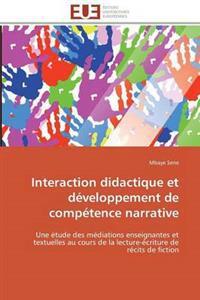 Interaction Didactique Et D�veloppement de Comp�tence Narrative