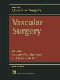Rob & Smith's Operative Surgery: Vascular Surgery, 5ed