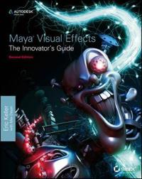 Maya Visual Effects The Innovator's Guide