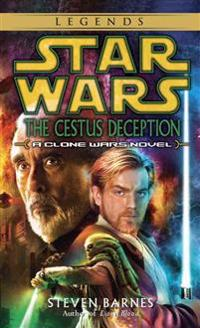 The Cestus Deception: Star Wars Legends (Clone Wars): A Clone Wars Novel
