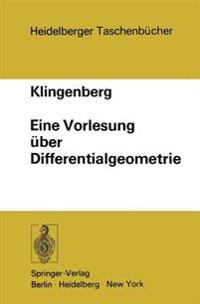Eine Vorlesung Uber Differentialgeometrie