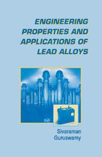 Engineering Properties and Applications of Lead Alloys