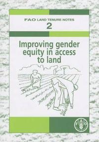 Improving gender equity in access to land (FAO land tenure notes)