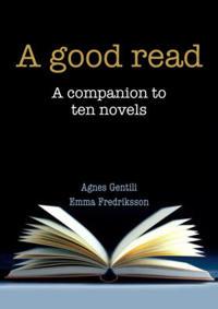 A good read - A companion to ten novels