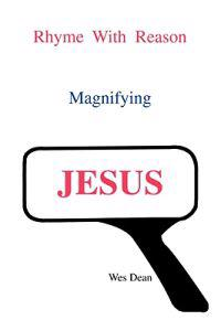 Rhyme With Reason Magnifying Jesus