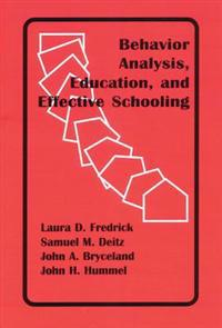 Behavior Anaylsis, Education, and Effective Schooling