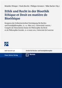 Ethik Und Recht in Der Bioethik/Ethique Et Droit En Matiere de Bioethique: Kongress Der Schweizerischen Vereinigung Fur Rechts- Und Sozialphilosophie,