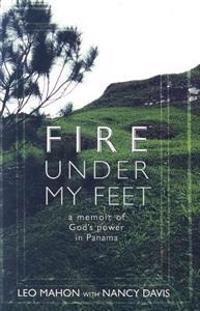 Fire Under My Feet