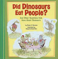 Did Dinosaurs Eat People?: And Other Questions Kids Have about Dinosaurs