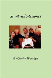 Stir-Fried Memories