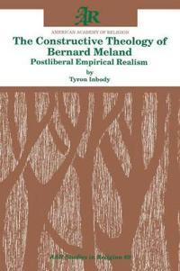 The Constructive Theology of Bernard Meland