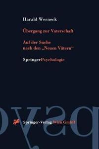 Ubergang Zur Vaterschaft/ Transition to Fatherhood