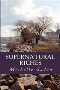 Supernatural Riches