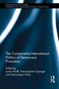 The Comparative International Politics of Democracy Promotion