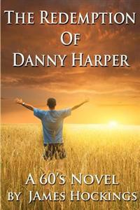 The Redemption of Danny Harper: A 60's Novel