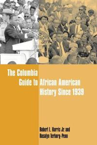 The Columbia Guide to African American History Since 1939