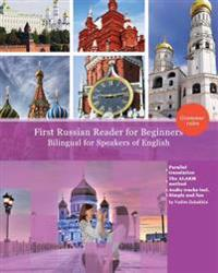 First Russian Reader for Beginners Bilingual for Speakers of English: First Russian Dual-Language Reader for Speakers of English with Bi-Directional D