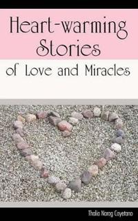 Heart-warming Stories of Love And Miracles