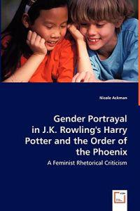 Gender Portrayal in J.k. Rowling's Harry Potter and the Order of the Phoenix