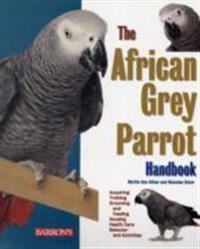 The African Grey Parrot Handbook