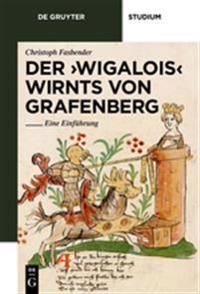 Der 'Wigalois' Wirnts Von Grafenberg: Eine Einfuhrung