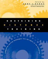 Sustaining Distance Training: Integrating Learning Technologies Into the Fabric of the Enterprise