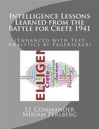 Intelligence Lessons Learned from the Battle for Crete 1941: (Enhanced with Text Analytics by Pagekicker)