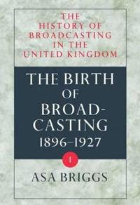 The Birth of Broadcasting