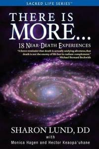 There Is More . . . 18 Near-Death Experiences
