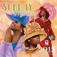 Sunday Morning 2012 Calendar