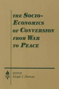 The Socio-economics of Conversion from War to Peace